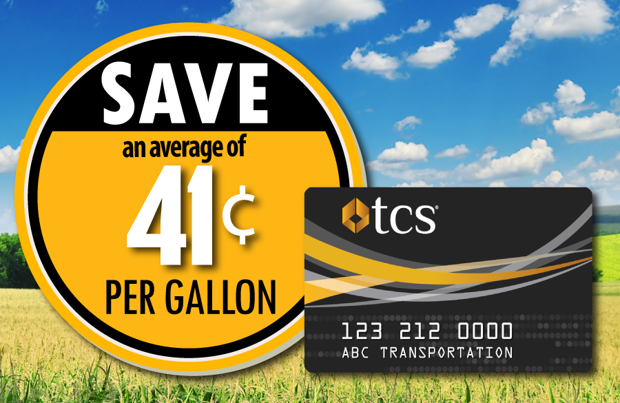 Save an average of 41 cents per gallon with the TCS Fuel Card