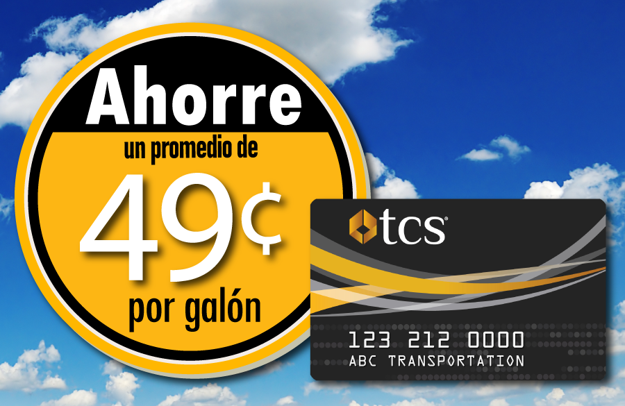 Average fuel discount of 49 cents when you use the TCS Fuel Card