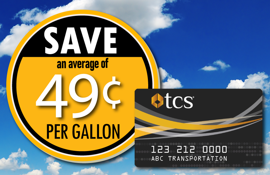 Save an average of 49 cents on fuel with the TCS Fuel Card