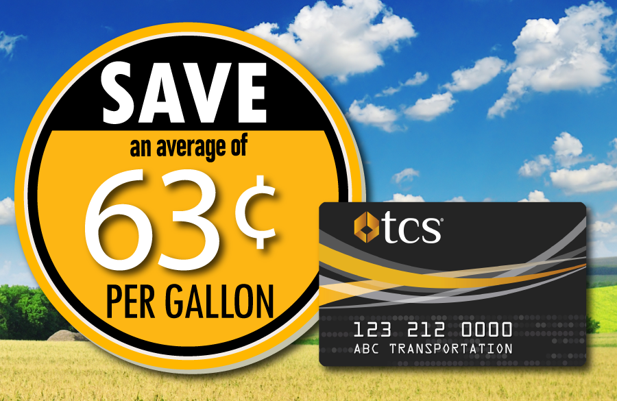 Save an avg of 63 cents with the TCS Fuel Card